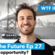 Is this an opportunity in crisis - What the Future Ep 27